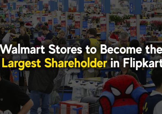 Walmart Stores to Become the Largest Shareholder in Flipkart